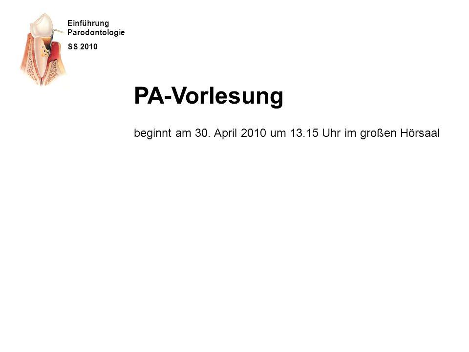 PA-Vorlesung beginnt am 30. April 2010 um 13.15 Uhr im großen Hörsaal