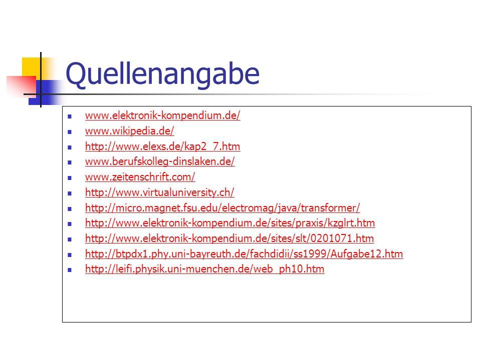 Quellenangabe www.elektronik-kompendium.de/ www.wikipedia.de/
