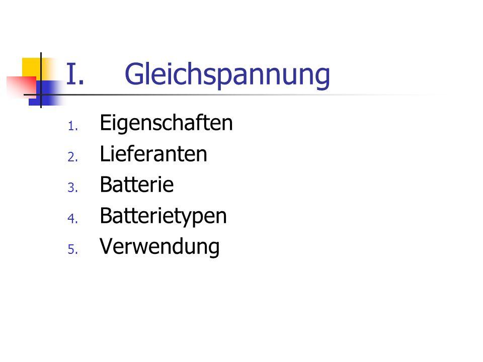 Gleichspannung Eigenschaften Lieferanten Batterie Batterietypen