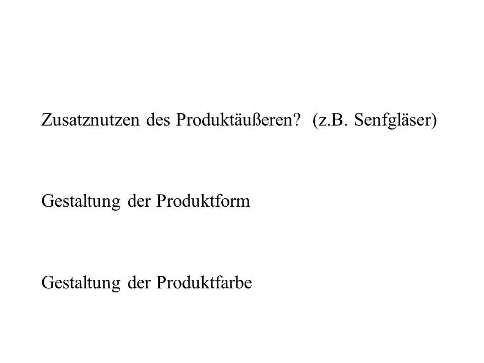 Zusatznutzen des Produktäußeren (z.B. Senfgläser)