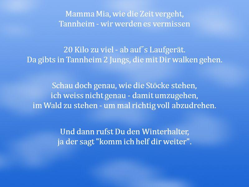 Mamma Mia, wie die Zeit vergeht, Tannheim - wir werden es vermissen