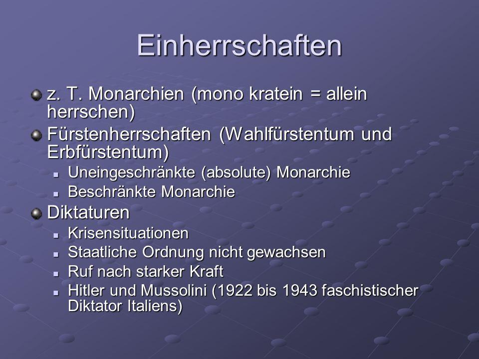 Einherrschaften z. T. Monarchien (mono kratein = allein herrschen)