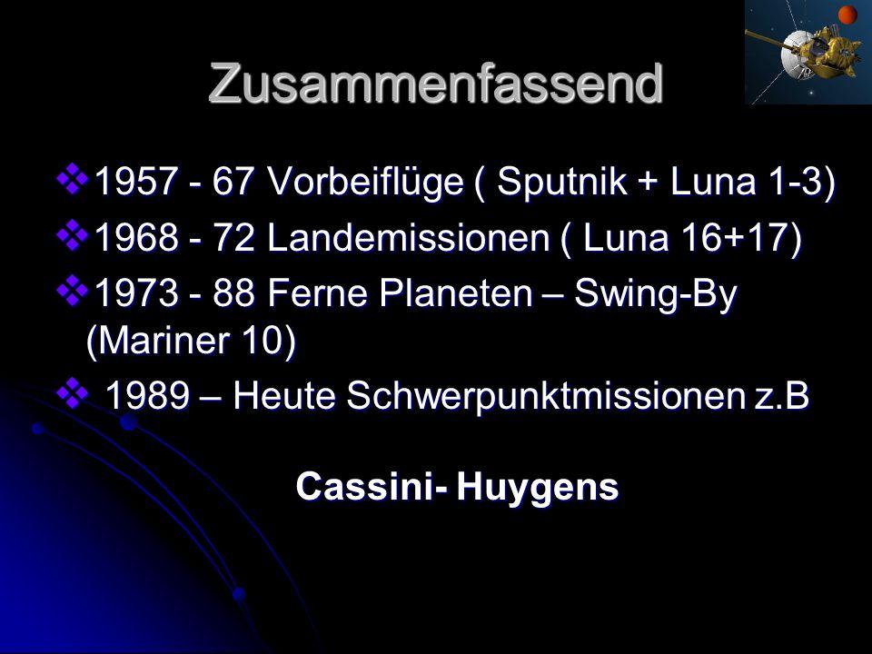 Zusammenfassend 1957 - 67 Vorbeiflüge ( Sputnik + Luna 1-3)