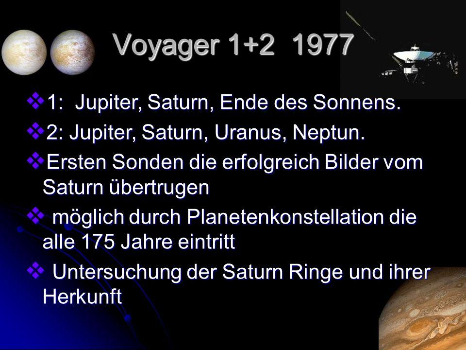 Voyager 1+2 1977 1: Jupiter, Saturn, Ende des Sonnens.