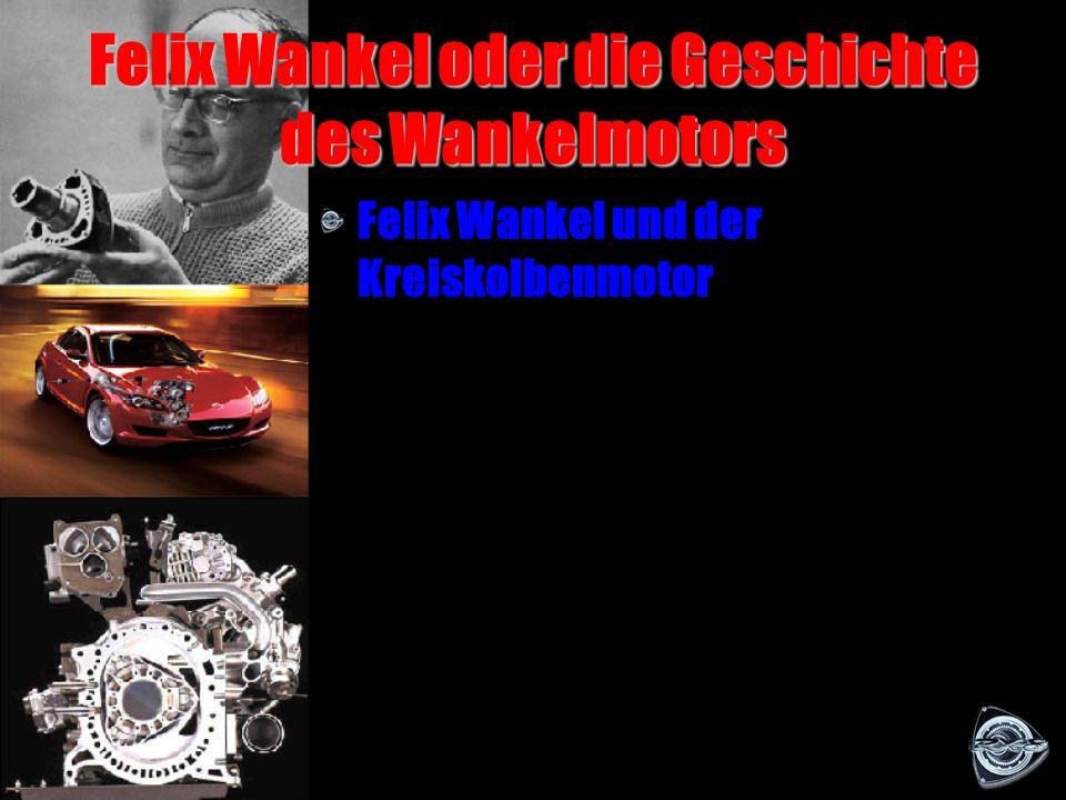 Felix Wankel oder die Geschichte des Wankelmotors