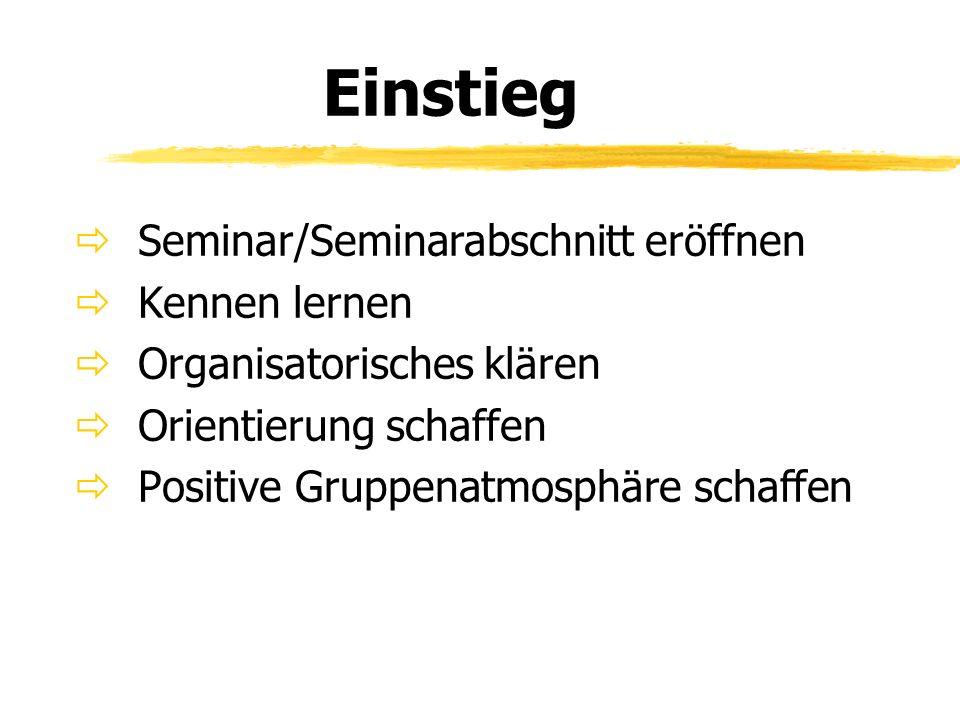 Einstieg Seminar/Seminarabschnitt eröffnen Kennen lernen