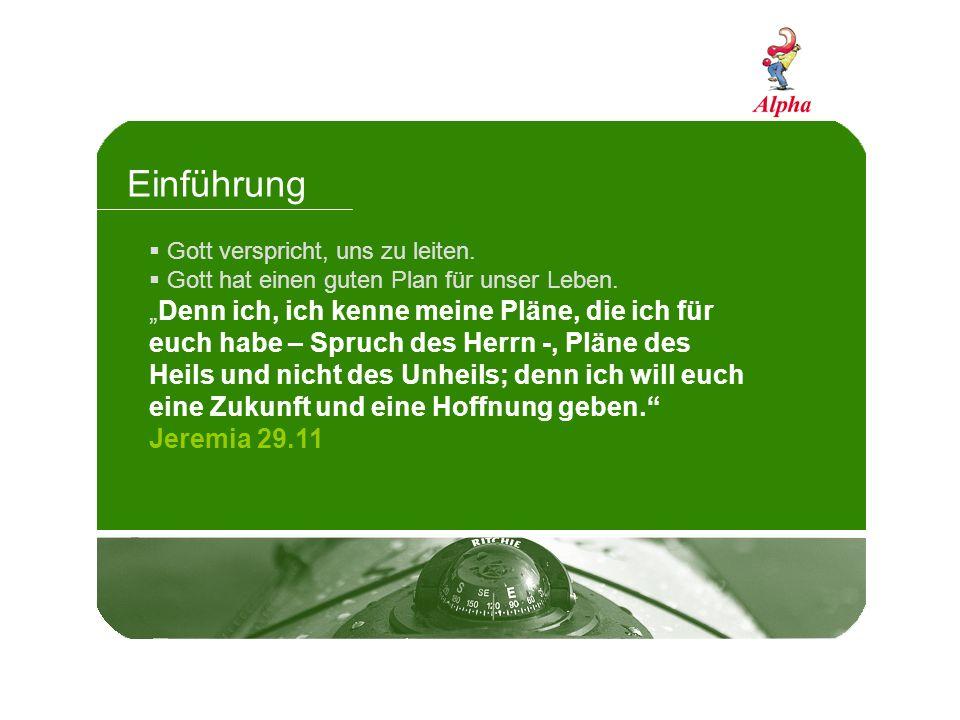 Einführung Gott verspricht, uns zu leiten. Gott hat einen guten Plan für unser Leben.