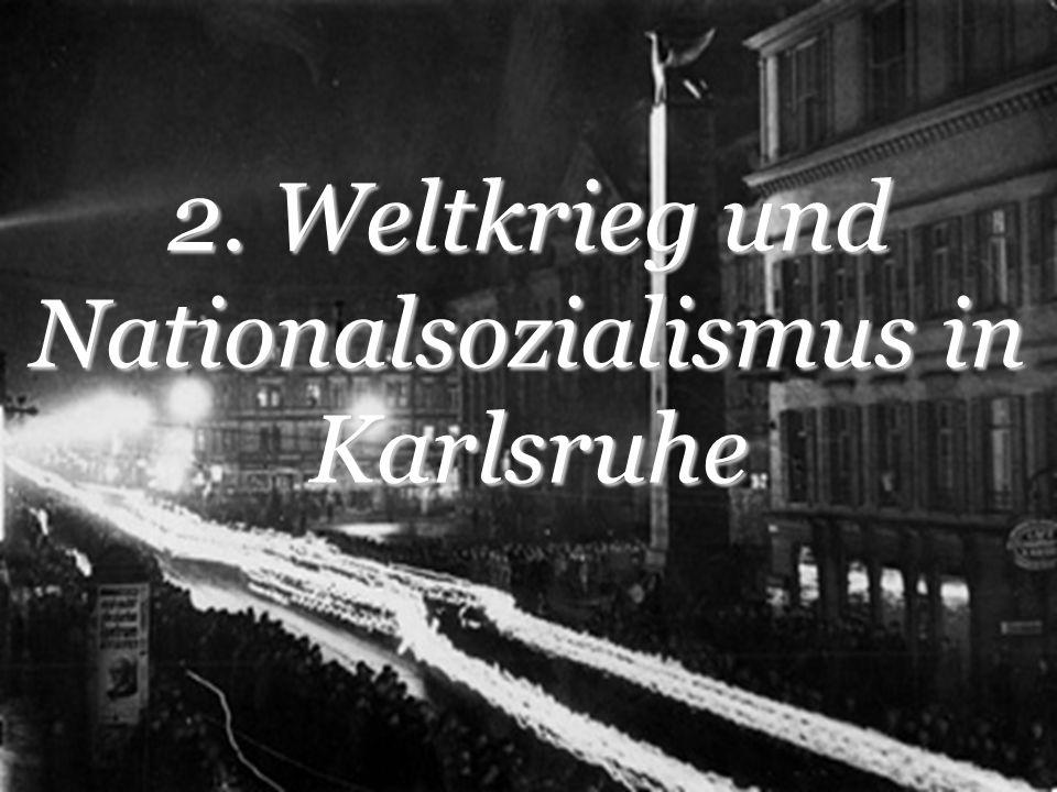 2. Weltkrieg und Nationalsozialismus in Karlsruhe