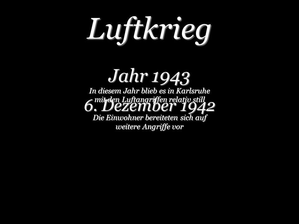 Luftkrieg Jahr 1943 6. Dezember 1942
