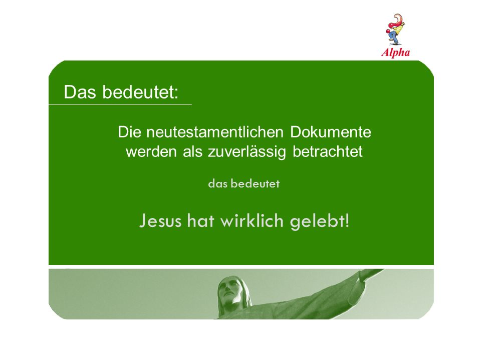 Jesus hat wirklich gelebt!