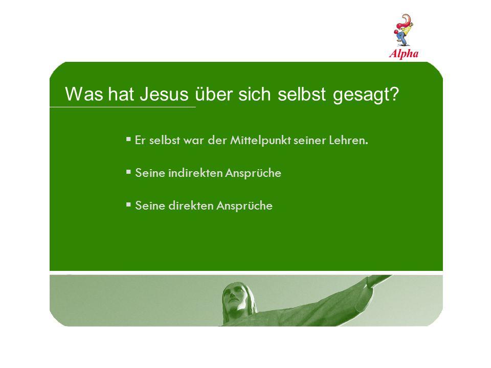 Was hat Jesus über sich selbst gesagt