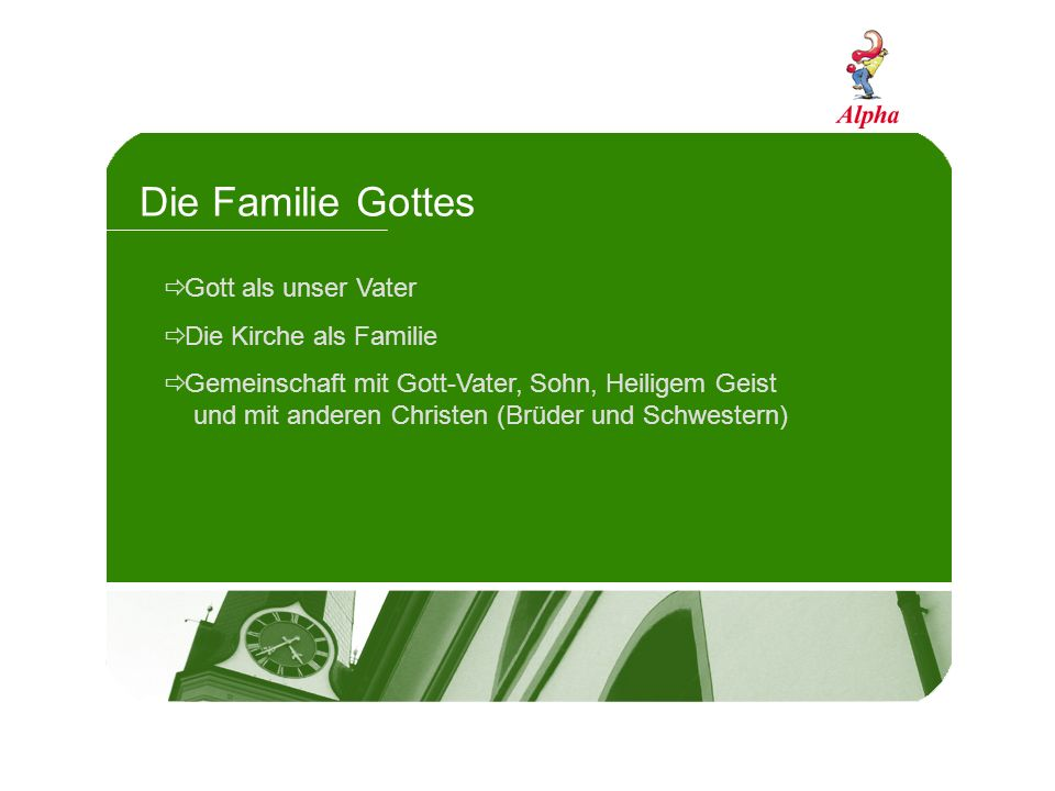 Die Familie Gottes Gott als unser Vater Die Kirche als Familie