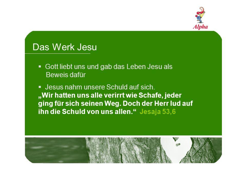 Das Werk Jesu Gott liebt uns und gab das Leben Jesu als Beweis dafür