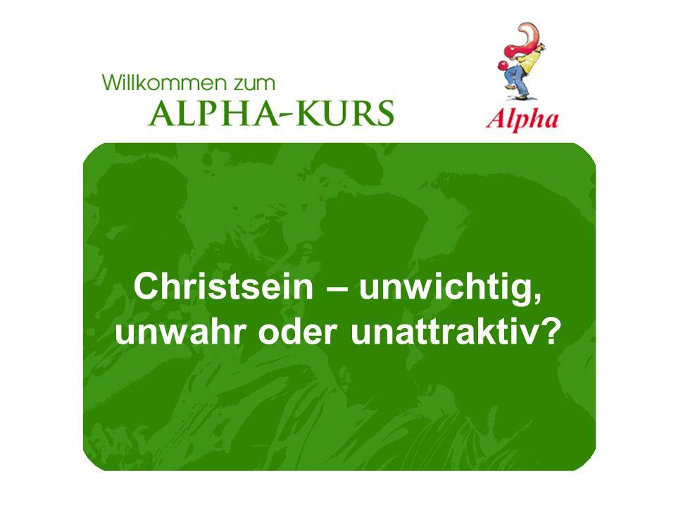 Christsein – unwichtig, unwahr oder unattraktiv