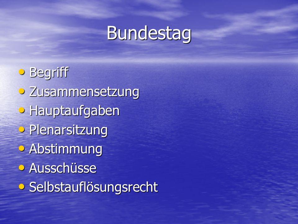 Bundestag Begriff Zusammensetzung Hauptaufgaben Plenarsitzung
