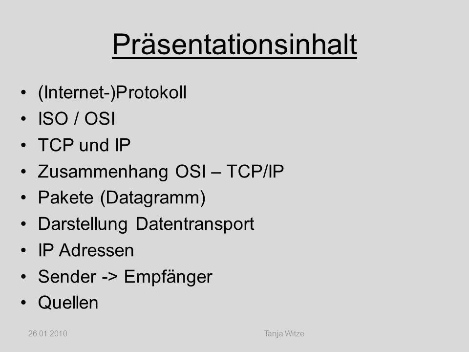 Präsentationsinhalt (Internet-)Protokoll ISO / OSI TCP und IP