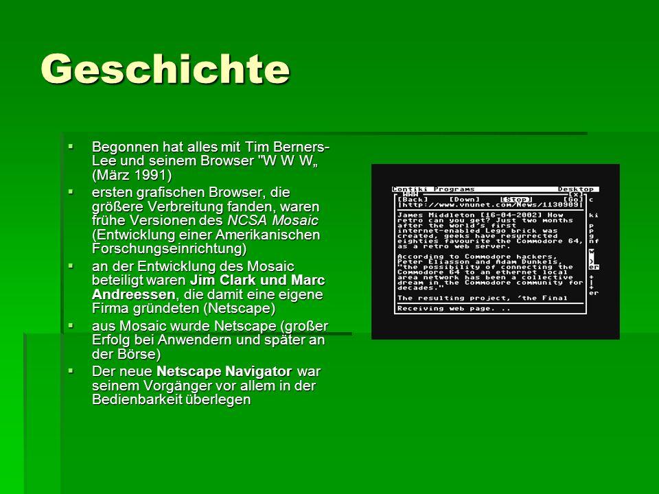 """Geschichte Begonnen hat alles mit Tim Berners-Lee und seinem Browser W W W"""" (März 1991)"""