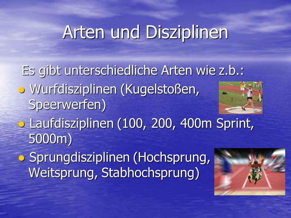 Arten und Disziplinen Es gibt unterschiedliche Arten wie z.b.: