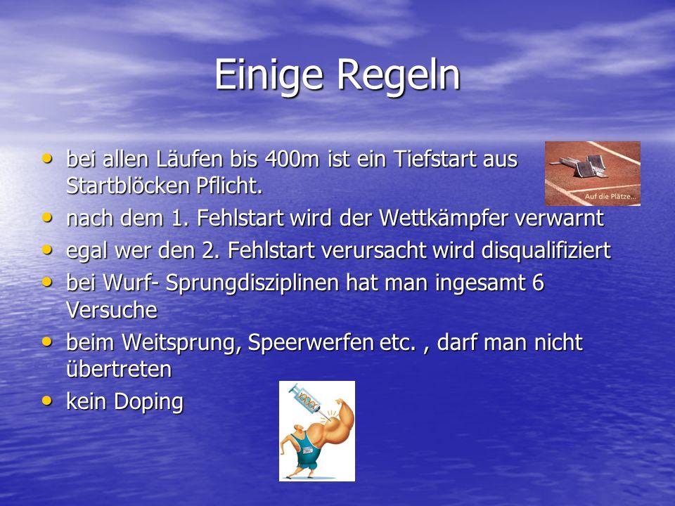 Einige Regeln bei allen Läufen bis 400m ist ein Tiefstart aus Startblöcken Pflicht. nach dem 1. Fehlstart wird der Wettkämpfer verwarnt.