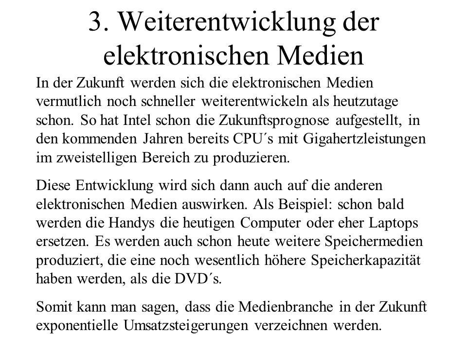 3. Weiterentwicklung der elektronischen Medien