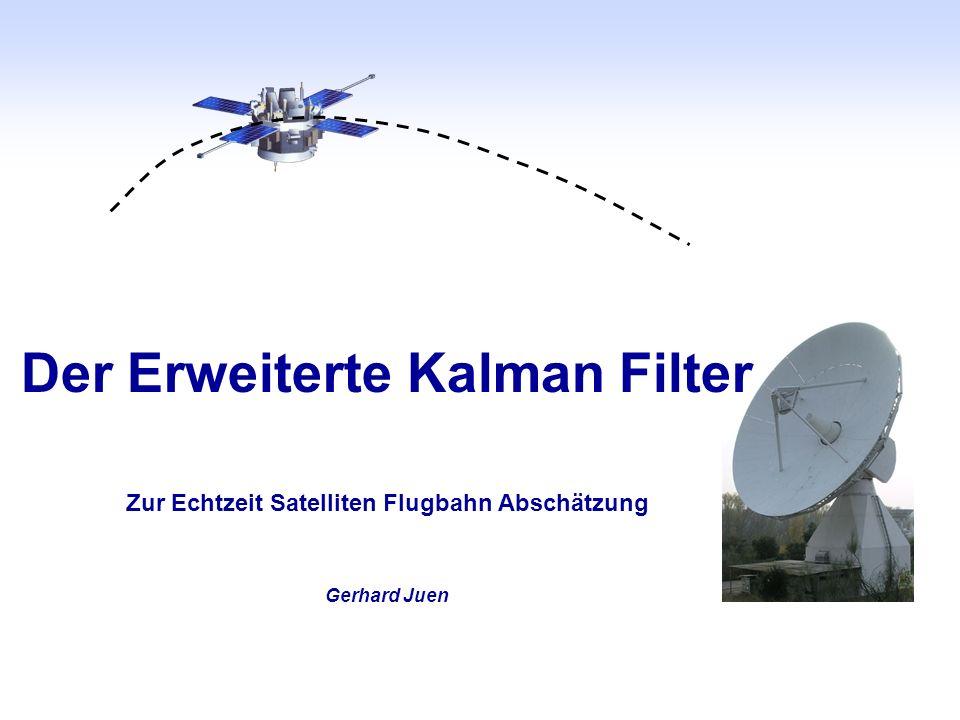 Der Erweiterte Kalman Filter Zur Echtzeit Satelliten Flugbahn Abschätzung Gerhard Juen