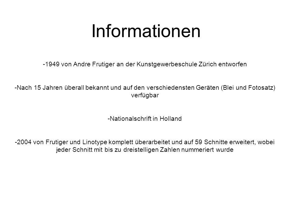Informationen -1949 von Andre Frutiger an der Kunstgewerbeschule Zürich entworfen.