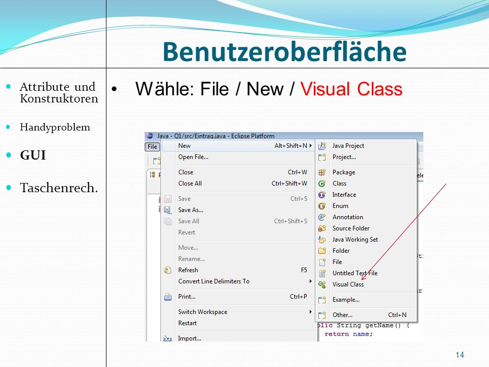 Benutzeroberfläche Wähle: File / New / Visual Class GUI Taschenrech.