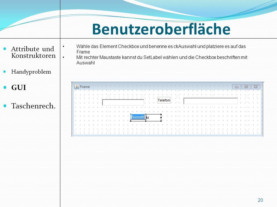 Benutzeroberfläche GUI Taschenrech. Attribute und Konstruktoren
