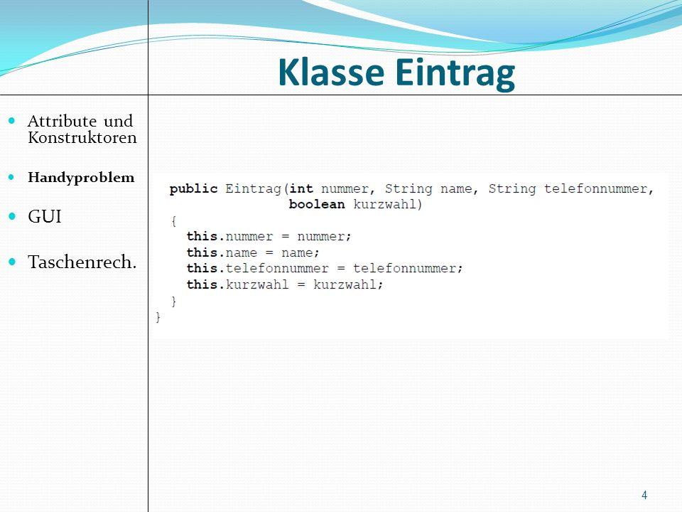 Klasse Eintrag GUI Taschenrech. Attribute und Konstruktoren