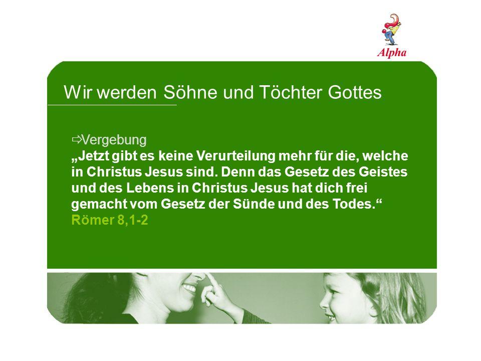 Wir werden Söhne und Töchter Gottes