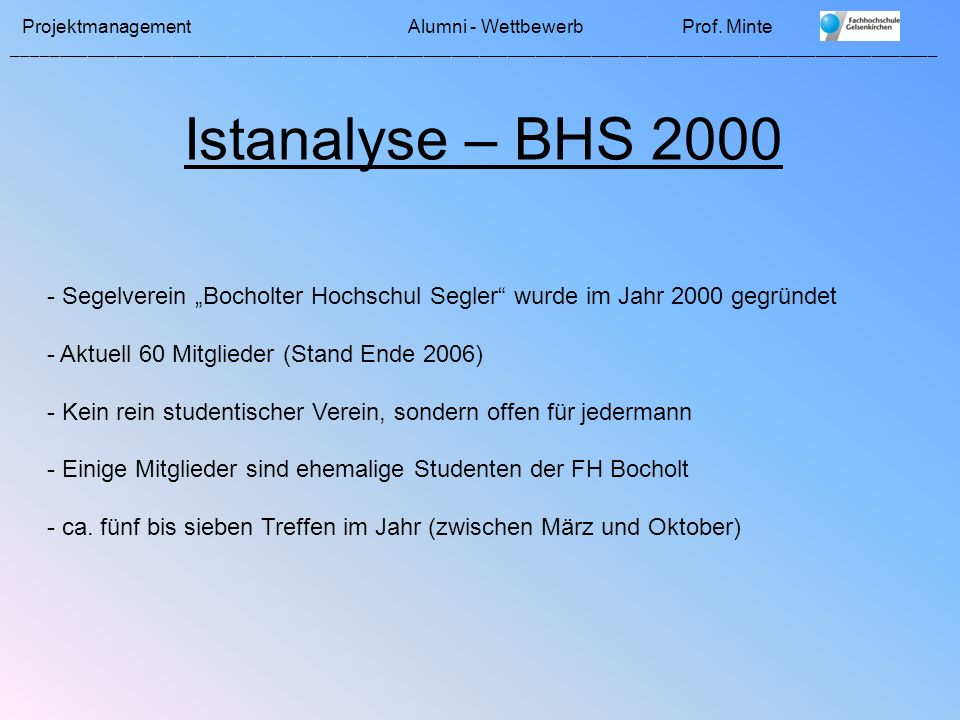 """Istanalyse – BHS 2000 Segelverein """"Bocholter Hochschul Segler wurde im Jahr 2000 gegründet. Aktuell 60 Mitglieder (Stand Ende 2006)"""