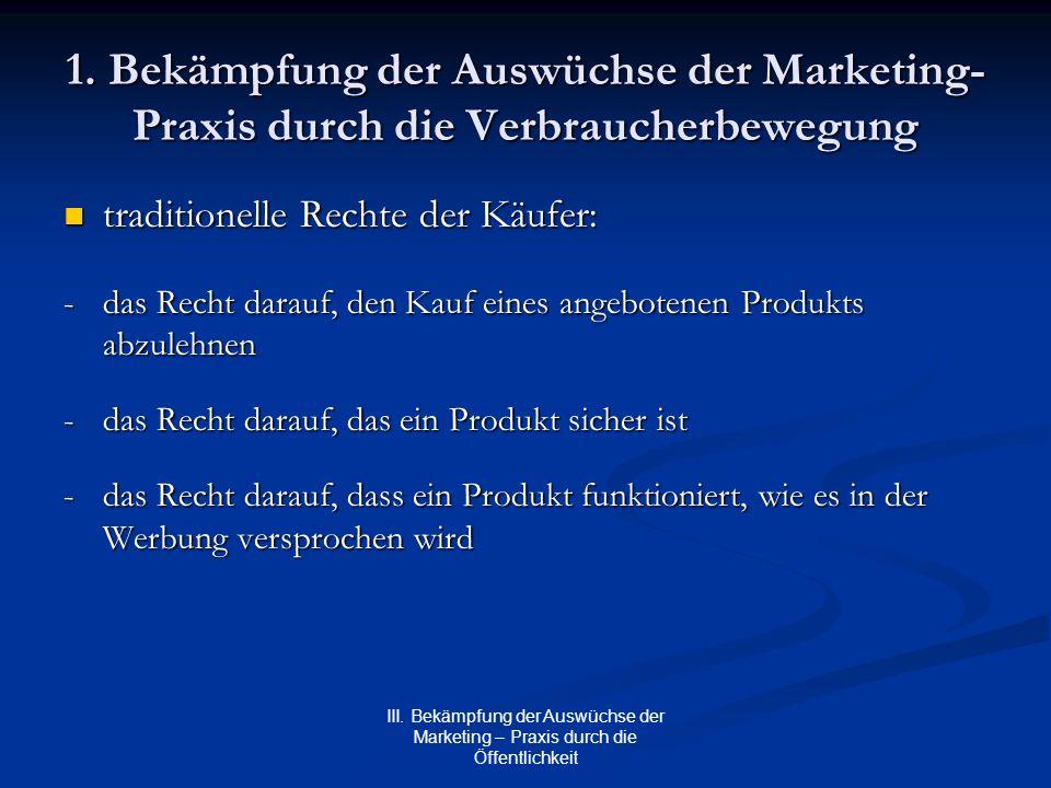 1. Bekämpfung der Auswüchse der Marketing-Praxis durch die Verbraucherbewegung