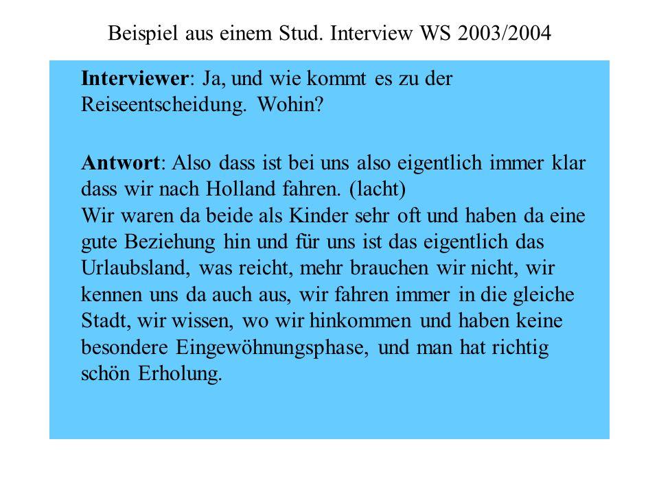 Beispiel aus einem Stud. Interview WS 2003/2004