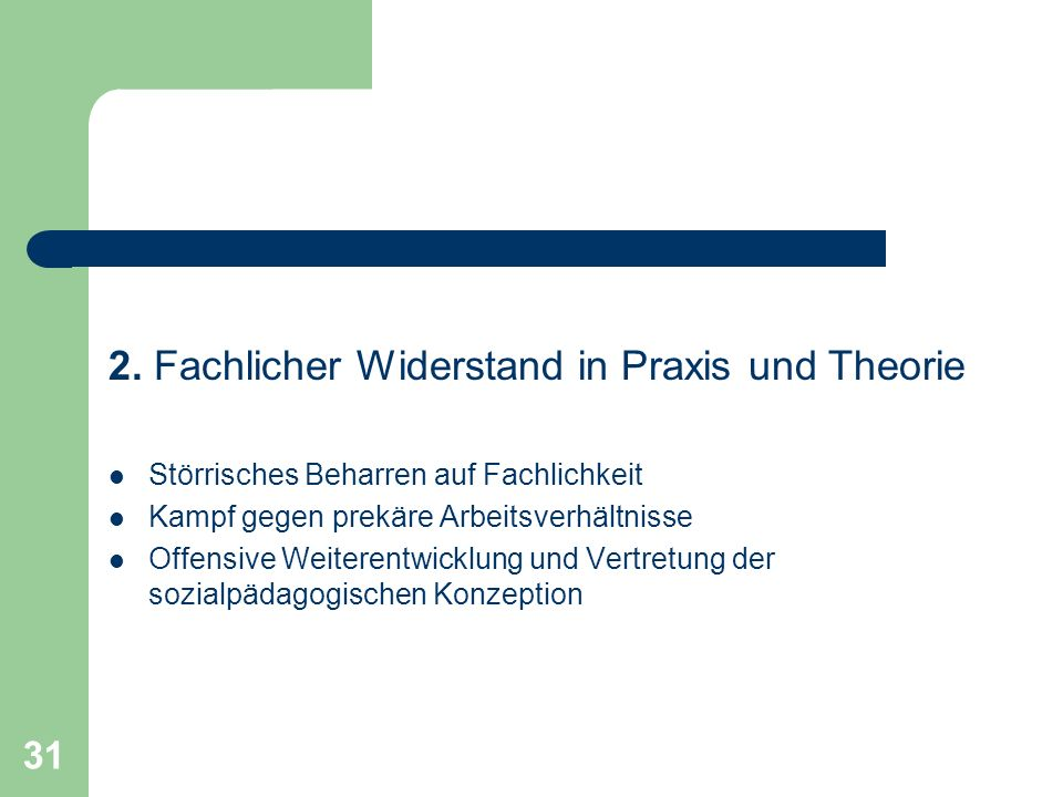 2. Fachlicher Widerstand in Praxis und Theorie