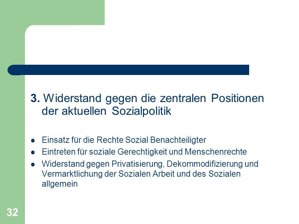 3. Widerstand gegen die zentralen Positionen der aktuellen Sozialpolitik