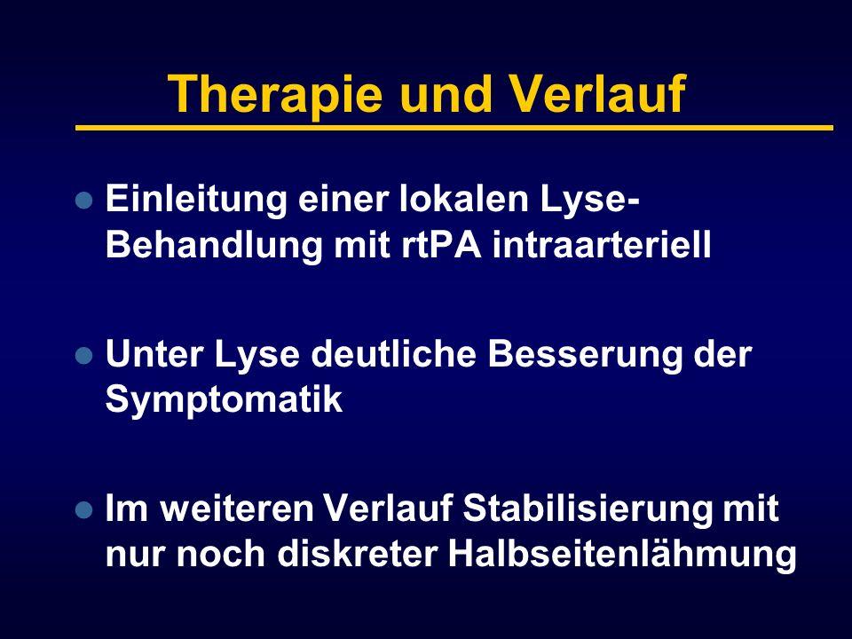 Therapie und Verlauf Einleitung einer lokalen Lyse-Behandlung mit rtPA intraarteriell. Unter Lyse deutliche Besserung der Symptomatik.