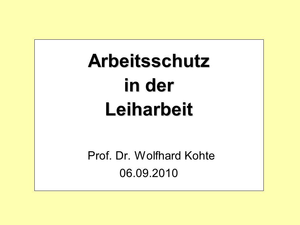 Arbeitsschutz in der Leiharbeit Prof. Dr. Wolfhard Kohte 06.09.2010
