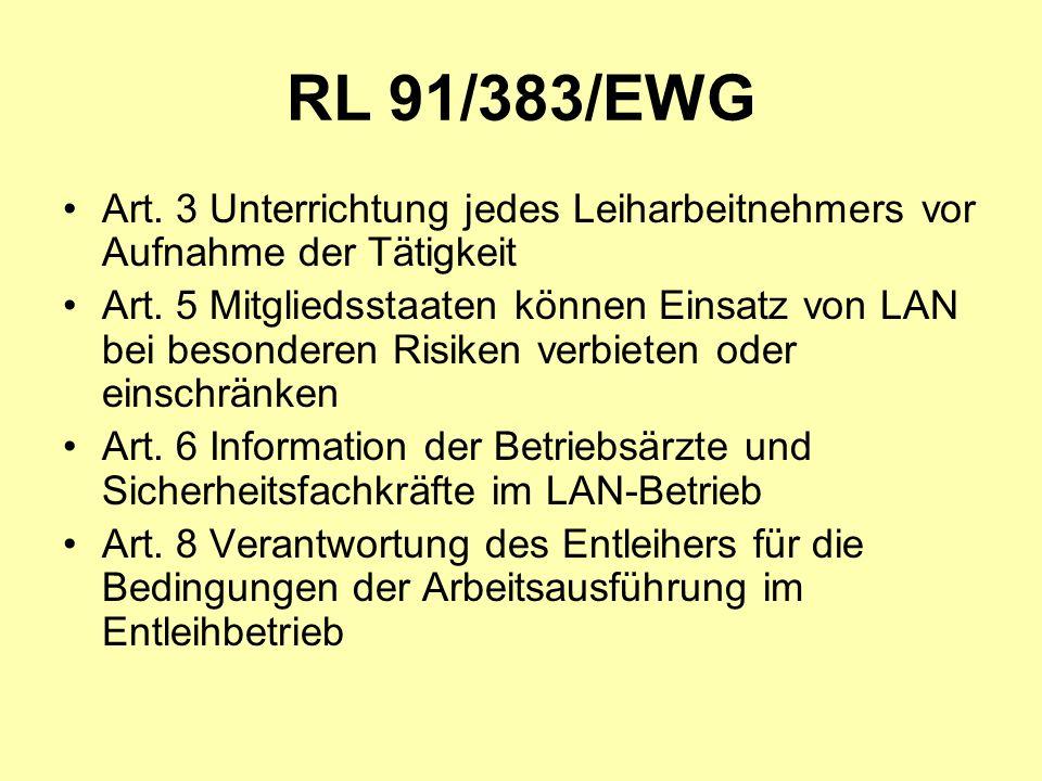 RL 91/383/EWG Art. 3 Unterrichtung jedes Leiharbeitnehmers vor Aufnahme der Tätigkeit.