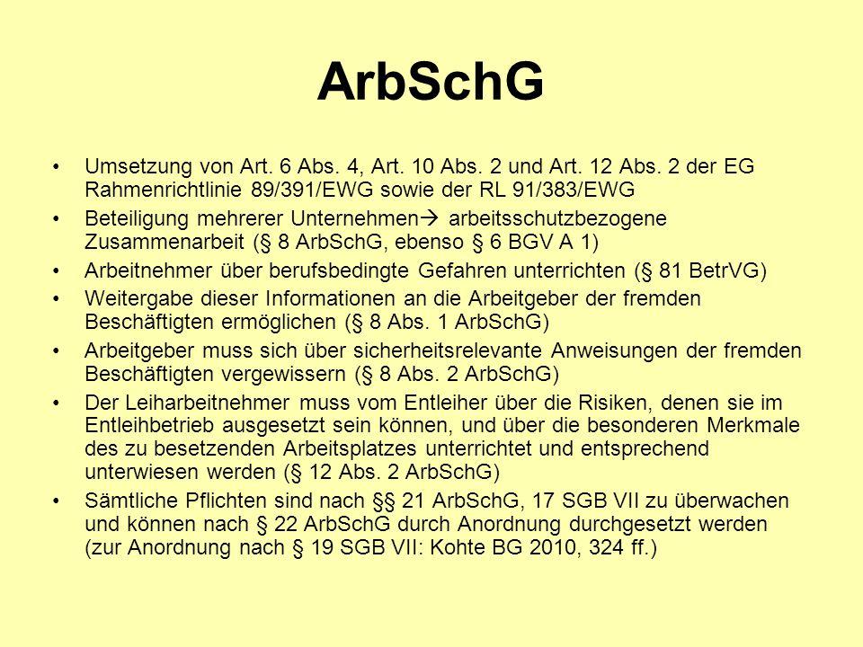 ArbSchG Umsetzung von Art. 6 Abs. 4, Art. 10 Abs. 2 und Art. 12 Abs. 2 der EG Rahmenrichtlinie 89/391/EWG sowie der RL 91/383/EWG.