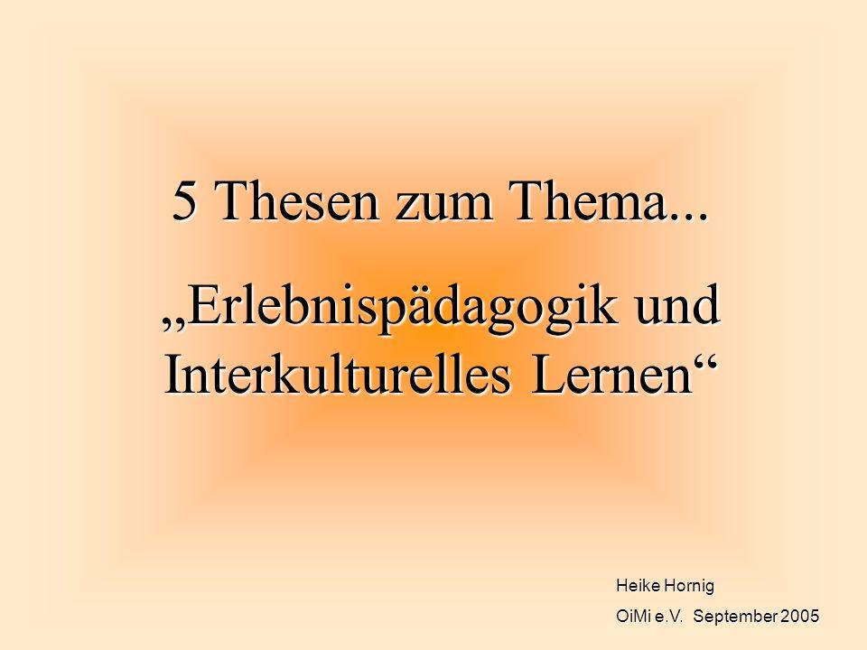 """""""Erlebnispädagogik und Interkulturelles Lernen"""