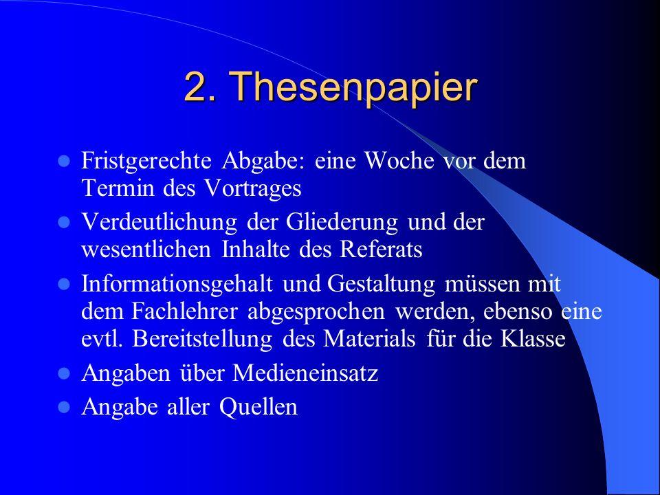 2. Thesenpapier Fristgerechte Abgabe: eine Woche vor dem Termin des Vortrages.