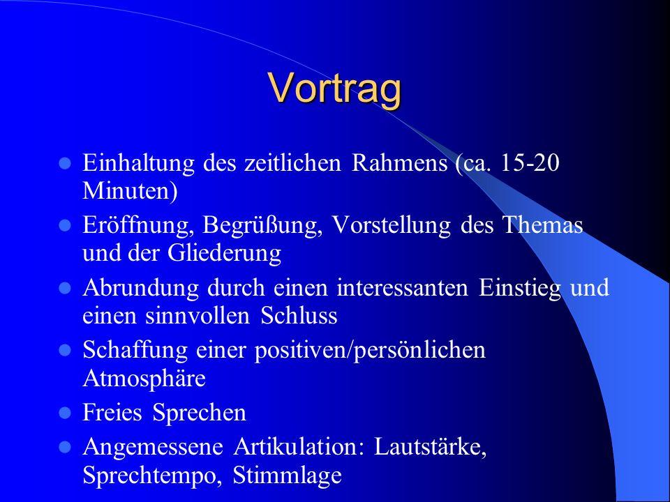 Vortrag Einhaltung des zeitlichen Rahmens (ca. 15-20 Minuten)