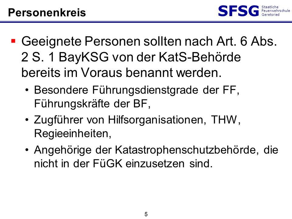 Personenkreis Geeignete Personen sollten nach Art. 6 Abs. 2 S. 1 BayKSG von der KatS-Behörde bereits im Voraus benannt werden.