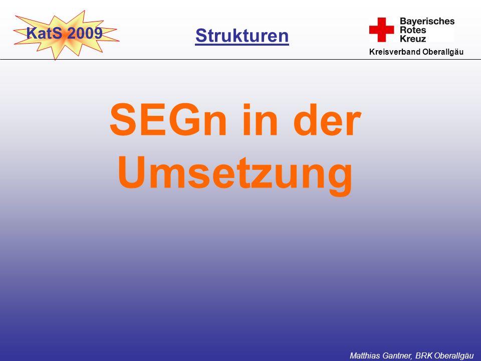 SEGn in der Umsetzung Strukturen KatS 2009 Kreisverband Oberallgäu