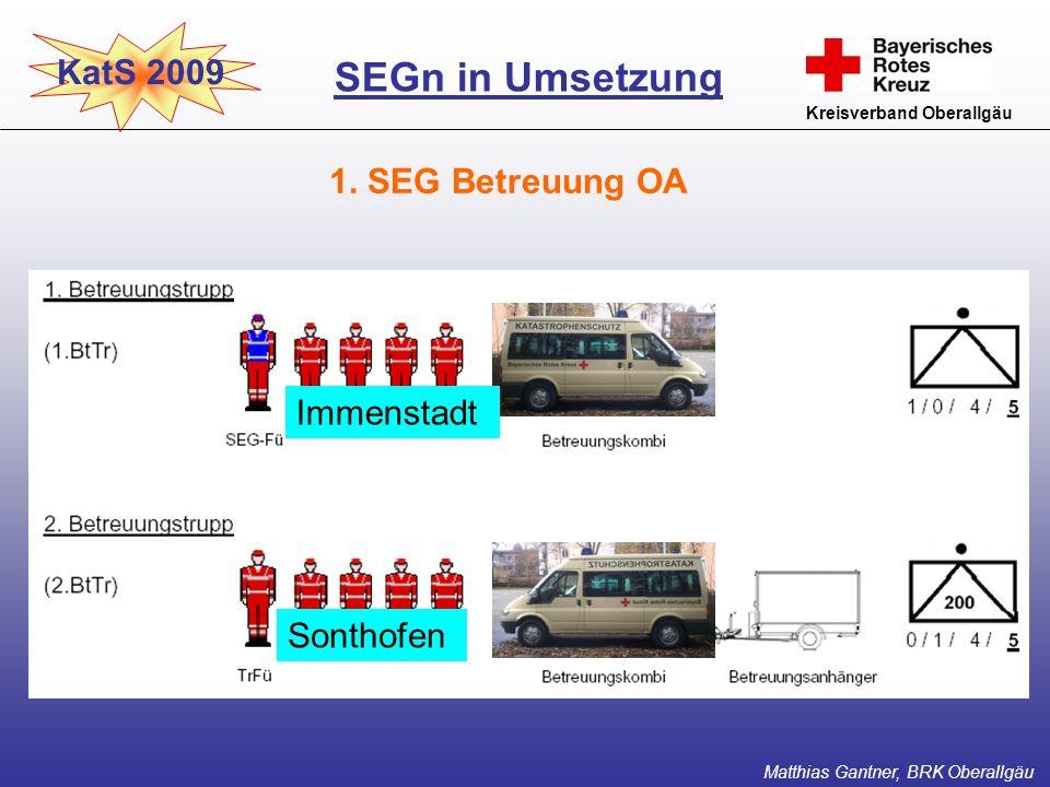 SEGn in Umsetzung KatS 2009 1. SEG Betreuung OA Immenstadt Sonthofen