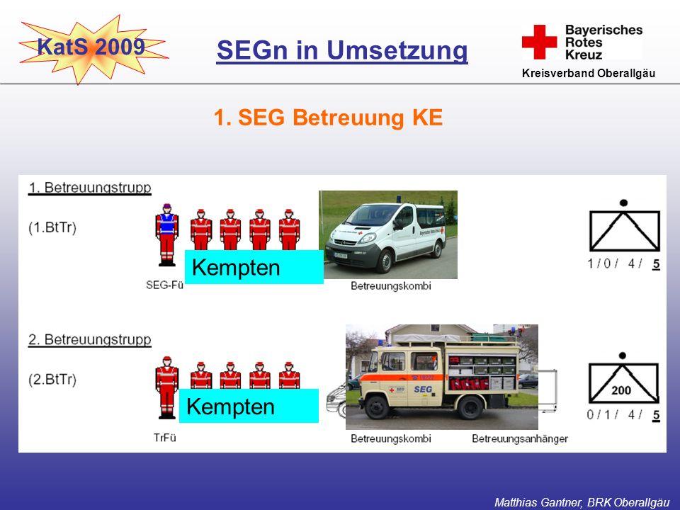 SEGn in Umsetzung KatS 2009 1. SEG Betreuung KE Kempten Kempten