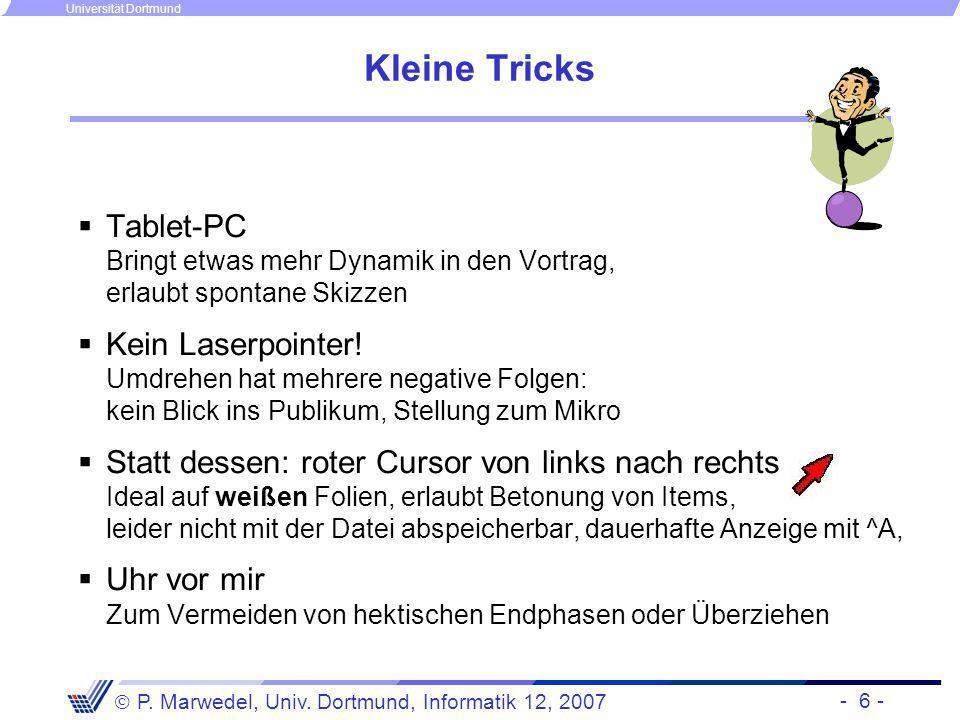 Kleine Tricks a. Tablet-PC Bringt etwas mehr Dynamik in den Vortrag, erlaubt spontane Skizzen.