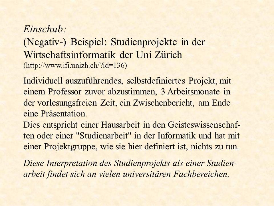 Einschub: (Negativ-) Beispiel: Studienprojekte in der Wirtschaftsinformatik der Uni Zürich (http://www.ifi.unizh.ch/ id=136)