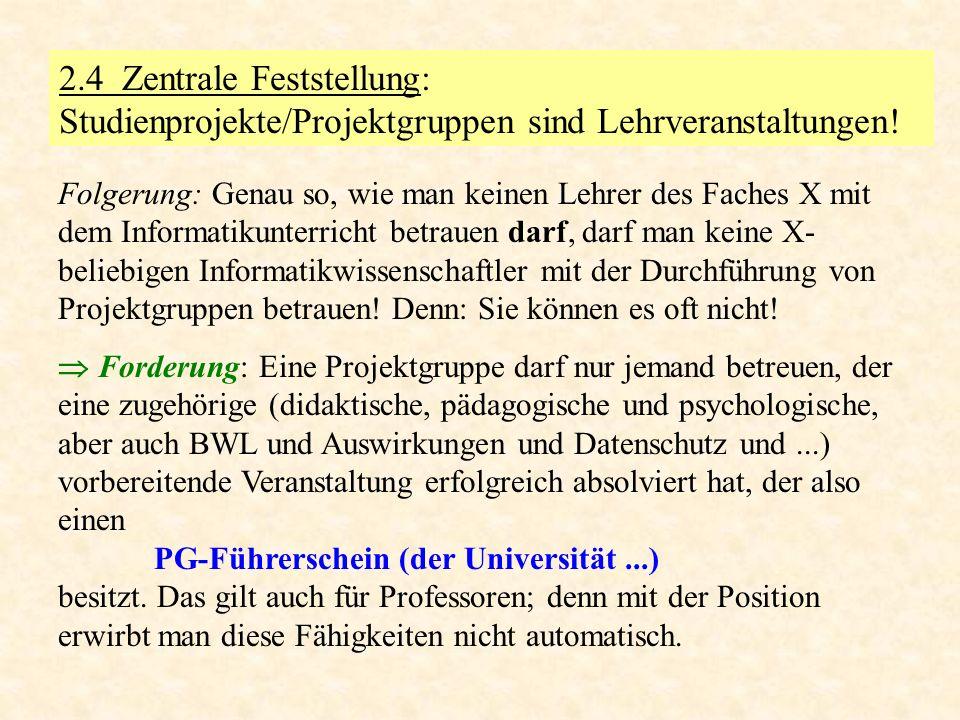2.4 Zentrale Feststellung: Studienprojekte/Projektgruppen sind Lehrveranstaltungen!