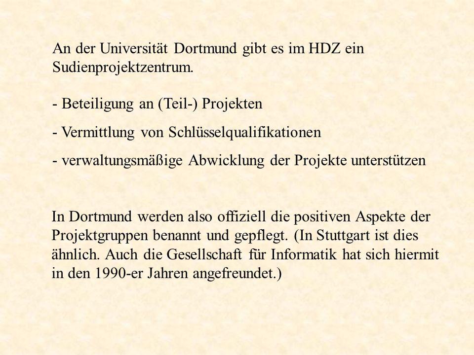 An der Universität Dortmund gibt es im HDZ ein Sudienprojektzentrum.